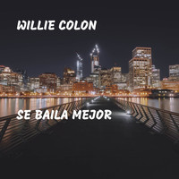 Willie Colon - Se Baila Mejor
