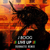 J Boog - Live Up (Dubmatix Remix)