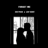 Sir Posh & Leif Bent - Forget Me