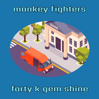 Monkey Fighters - Forty K Gem Shine