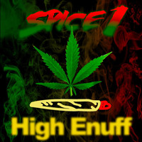 SPICE 1 - High Enuff (Explicit)