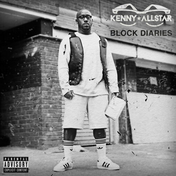 Kenny Allstar - Block Diaries (Explicit)