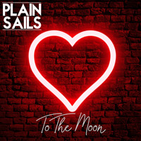 Plain Sails - To the Moon
