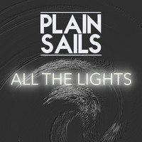 Plain Sails - All the Lights