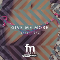 Scotty Boy - Give Me More
