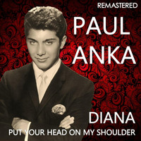 Paul Anka - Diana / Put Your Head on My Shoulder (Remastered)