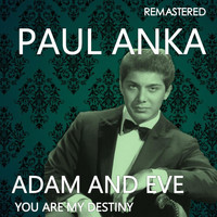 Paul Anka - Adam and Eve / You Are My Destiny (Remastered)