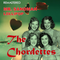 The Chordettes - Mr. Sandman / Lollipop (Digitally Remastered)