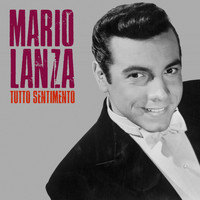 Mario Lanza - Tutto Sentimento (Remastered)