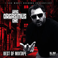 King Orgasmus One - Best of Mixtape (Explicit)