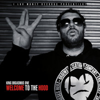 King Orgasmus One - Welcome to the Hood (Explicit)