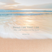 MARTH - Eternal I Am That I Am - One and Connected by Love - Orchestra Version -