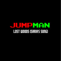 Jumpman - Lost Woods (Saria's Song)