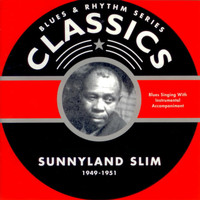 Sunnyland Slim - Blues & Rhythm Series Classics - Sunnyland Slim 1949-1951