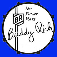 Buddy Rich - No Funny Hats