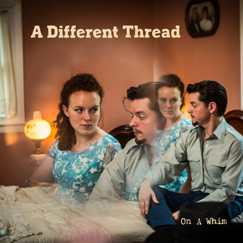A Different Thread - On a Whim