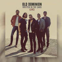 Old Dominion - Written in the Sand (Live)