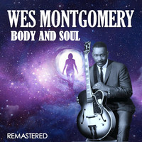 Wes Montgomery - Body and Soul (Digitally Remastered)