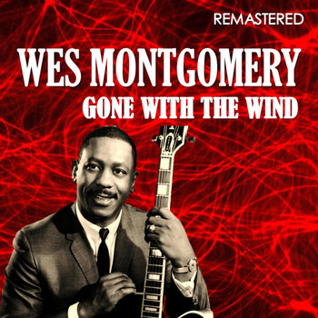 Wes Montgomery - Gone with the Wind (Digitally Remastered)
