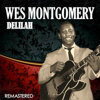 Wes Montgomery - Delilah (Digitally Remastered)