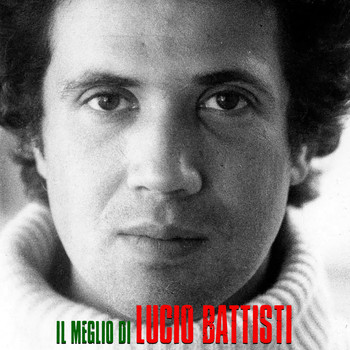 Lucio Battisti - Il Meglio Di Lucio Battisti (Remastered)