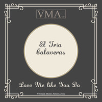 El Trío Calaveras - Love Me Like You Do