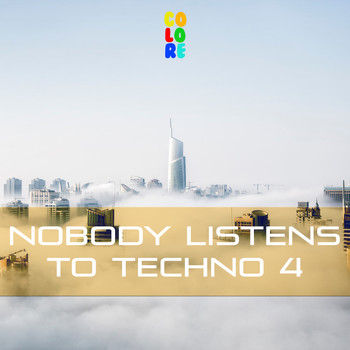 Various Artists - Nobody Listens to Techno 4