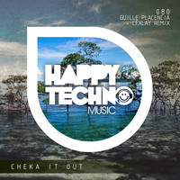 Guille Placencia - Cheka It Out