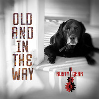 Rusty Gear - Old and in the Way