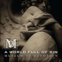 Museum of Devotion - A World Full of Sin