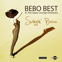 Bebo Best & The Super Lounge Orchestra - Swingin' Bossa