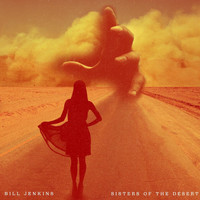 Bill Jenkins - Sisters of the Desert