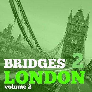 Various Artists - Bridges to London, Vol. 2 - Selection of Dance Music