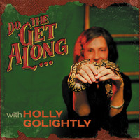 Holly Golightly - Do The Get Along (Explicit)