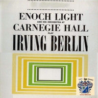 Enoch Light - Play Irving Berlin