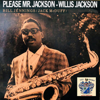 Willis Jackson - Please Mr. Jackson