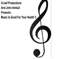 John Ambuli - Music Is Good For Your Health!!!