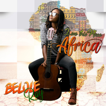 Belole Ray - Love This Place (Africa)
