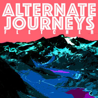 Fletcher - Alternate Journeys