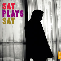 Fazıl Say - Say Plays Say