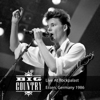 Big Country - Live at Rockpalast (Live, 1986 Essen)