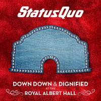 Status Quo - Down Down & Dignified at the Royal Albert Hall