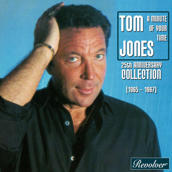Tom Jones - A Minute Of Your Time / 25th Anniversary Collection (1965 - 1967)