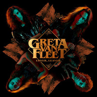 Greta Van Fleet - Lover, Leaver