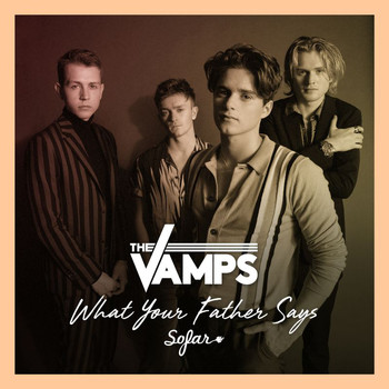The Vamps - What Your Father Says (Live At Sofar Sounds, London [Explicit])