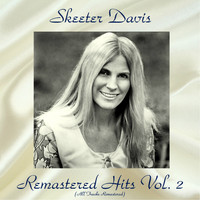 Skeeter Davis - Remastered Hits Vol, 2 (All Tracks Remastered)