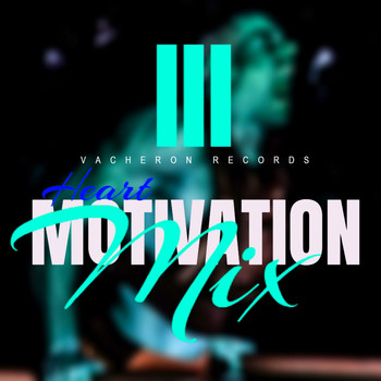 Heart - Motivation Mix (Volume 3 [Explicit])