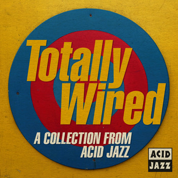 Various Artists - Totally Wired: A Collection From Acid Jazz