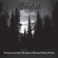 Evighet - Transgressing Complex Paradigms of Prolonged Solitary Journey