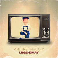 Anderson Alley - Legendary